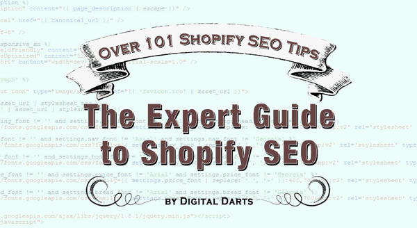 The Expert Guide to Shopify SEO: Over 101 Shopify SEO Tips